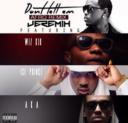 Jeremih ft. AKA, Wizkid and Ice Prince – Don't Tell 'Em remix