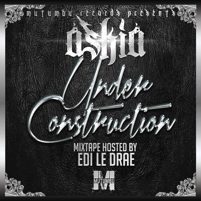 Askia – Under Construction [Mixtape]