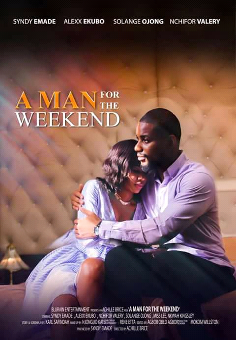 """Video:Syndy Emade drops """"A Man For The Weekend"""" official Trailer."""