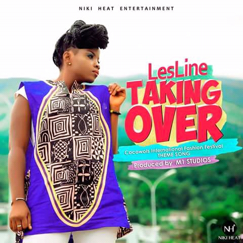 "New Mutumbu: LesLine drops ""Taking Over"" , COCOWOLS international fashion festival theme song. Watch"